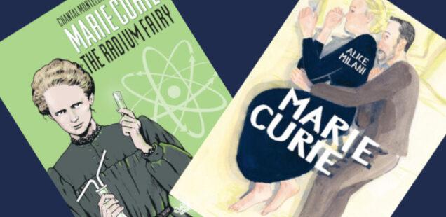 Donne nella scienza: Marie Curie, una vita a fumetti
