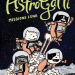 Astrogatti - Missione luna: un fumetto spaziale!