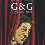 #14: G&G. Giorgio Gaber a fumetti, Davide Barzi, Sergio Gerasi - BeccoGiallo