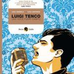 #16: Luigi Tenco. Una voce fuori campo, Luca Vanzella, Genovese - Becco Giallo