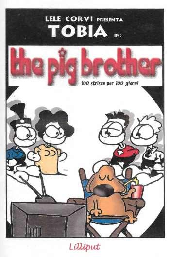 The pig brother -100 strisce per 100 giorni (Corvi)