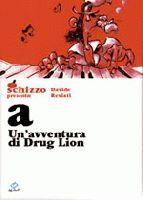 Schizzo presenta #1: Drug Lion