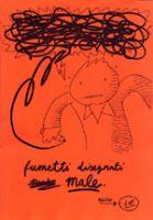 Fumetti disegnati male - Autoproduzione - 1,00euro