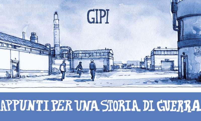 """""""Appunti per una storia di guerra"""" di Gipi: il nuovo fumetto di un narratore"""