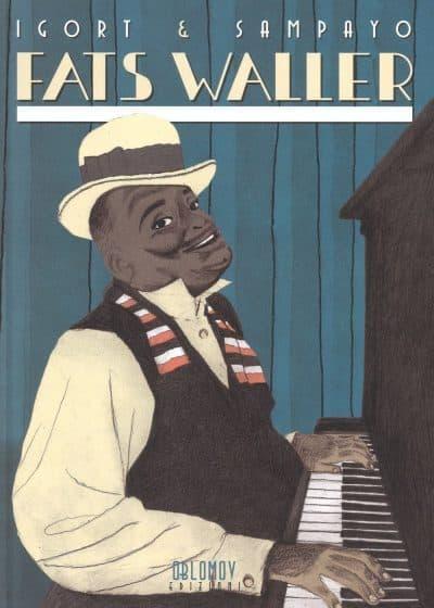 """""""Fats Waller"""" di Igort e Sampayo: una biografia corale_Recensioni"""