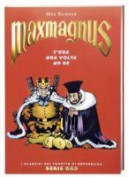 Maxmagnus: C'era una volta un re – I Classici di Repubblica Serie Oro # 51 – 6,90euro