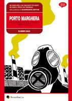 Porto Marghera – La legge non e' uguale per tutti, di Claudio Calia