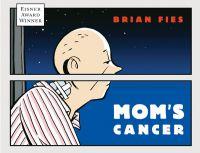 Mom's Cancer di Brian Fies