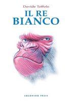 Il Re Bianco: di Davide Toffolo, Italo Calvino e copertoni di pneumatico
