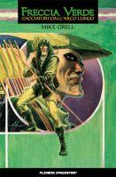 Copertina di Freccia verde: Cacciatori dall'arco l