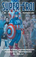 Capitan America Rosso, Bianco & Blu – Supereroi: le grandi saghe #36