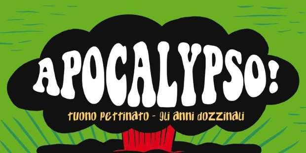 Apocalypso!: gli anni dozzinali di Tuono Pettinato