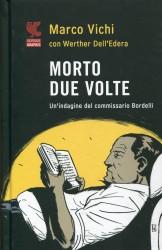 Morto due volte, avventura a fumetti per il commissario Bordelli