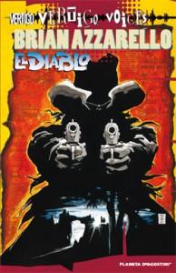 Vertigo voices: Brian Azzarello, El Diablo_BreVisioni