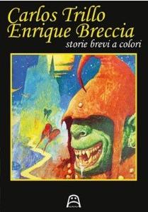 Le storie brevi a colori di Trillo e Breccia