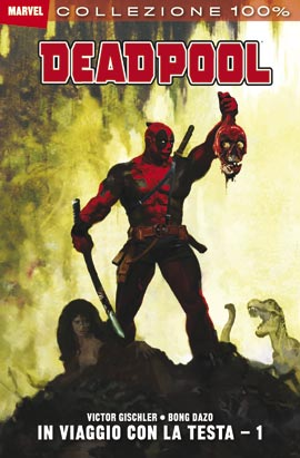 Deadpool: in viaggio con la testa