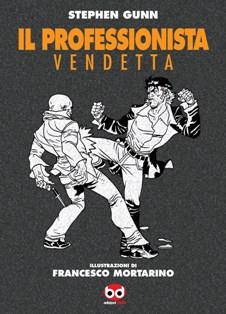Il Professionista: Vendetta di Stephen Gunn e Francesco Mortarino