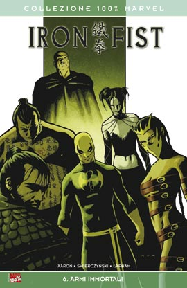 Iron Fist #6: armi immortali