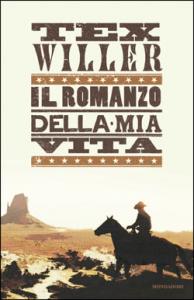 Tex Willer - Il romanzo della mia vita