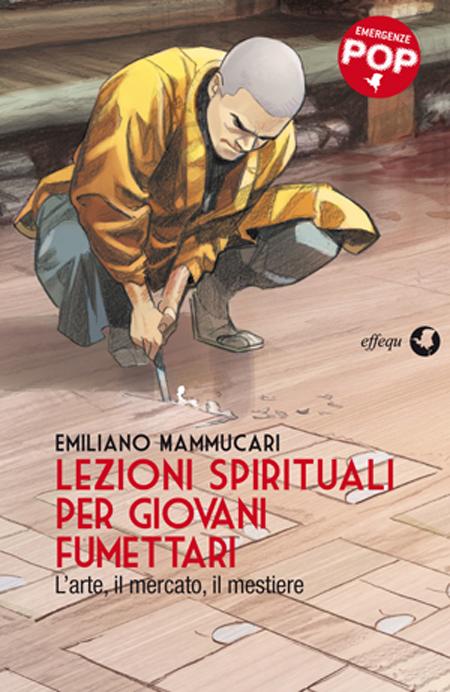 Lezioni Spirituali per Giovani Fumettari di Emiliano Mammucari