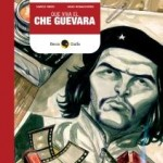 """Nuova uscita della Becco Giallo dedicata a Ernesto """"CHE"""" Guevara"""