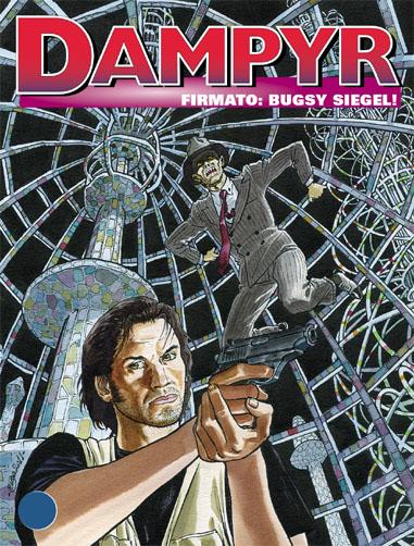 Dampyr #139 - Firmato: Bugsy Siegel!