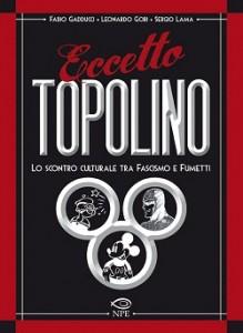 Un libro per raccontare i pregiudizi sul fumetto durante il Regime Fascista: Eccetto Topolino