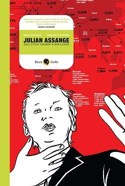 Cotignola ospita una mostra dedicata al volume della Becco Giallo: Julian Assange, dall'etica hacker a WikiLeaks
