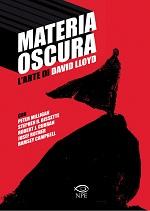 Nuova prestigiosa uscita per la Nicola Pesce Editore: Materia Oscura di David Lloyd