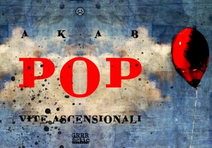 Pop! Vite Ascensionali (Akab)_BreVisioni