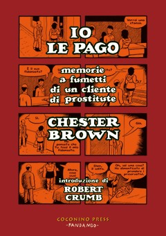 Arriva anche in Italia il nuovo controverso volume di Chester Brown: IO LE PAGO