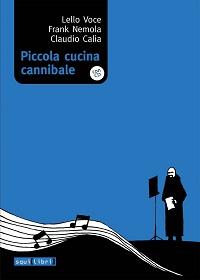 Piccola Cucina Cannibale: poesia, fumetto e musica in unico volume