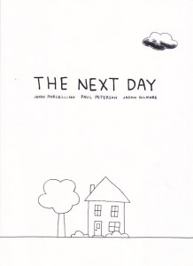 The Next Day (Porcellino, Peterson, Gilmore)