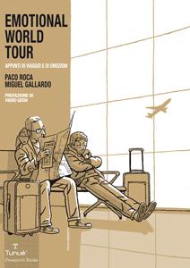 Emotional World Tour: il nuovo volume di Paco Roca e Miguel Gallardo