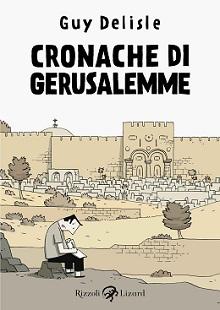 In anteprima su corriere.it il nuovo lavoro di Guy Delisle: Cronache di Gerusalemme