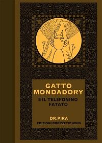 Il Dr. Pira e il Gatto Mondadory alla ricerca del telefonino fatato