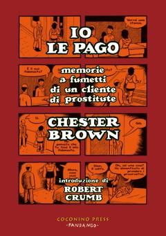 Chester Brown, il sesso, le relazioni: Io le pago_Recensioni