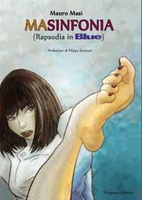 """E' uscito """"Masinfonia (Rapsodia in Blue) di Mauro Masi"""
