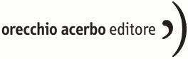 Orecchio Acerbo entra nel gruppo Fandango assieme a Coconino, Becco Giallo, Playground e Alet