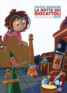 La notte dei giocattoli di Dacia Maraini e Gud