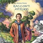 Michele Penco in tour per presentare il suo nuovo lavoro: Racconti Azzuri