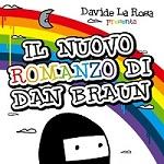 """Davide La Rosa in tour con il suo ultimo lavoro """"Il Nuovo Romanzo di Dan Braun"""""""