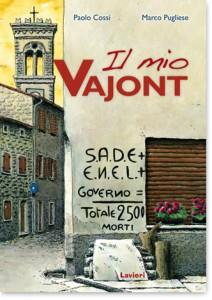 """Presentazione de """"Il mio Vajont"""" idi Paolo Cossi e Marco Pugliese"""