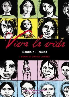 Sogni, volti e vita con Baudoin e Troubs: Viva la vida