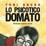 """""""Lo psicotico domato"""" di Toni Bruno on-line gratis per Nicola Pesce Editore"""