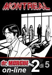 Continua Montreal, la miniserie con le origini di dr. Morgue_Notizie