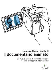 """Tunuè presenta il volume """"Il Documentario Animato"""""""