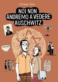 Jérémie Dress: noi non andremo a vedere auschwitz