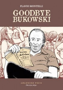 Coconino Press-Fandango presenta il nuovo graphic novel di Flavio Montelli: Goodbye Bukowski