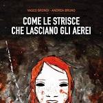 Dal 1° ottobre il graphic novel scritto da Vasco Brondi e disegnato da Andrea Bruno